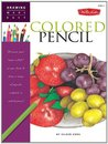 """Drawing Made Easy: Colored Pencil: Discover your """"inner artist"""" as you learn to draw a range of popular subjects in colored pencil"""
