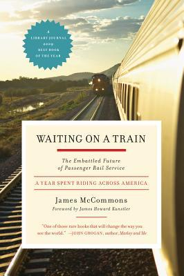 Waiting on a Train by James McCommons