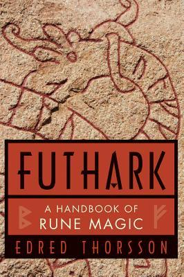 Futhark, a Handbook of Rune Magic by Edred Thorsson
