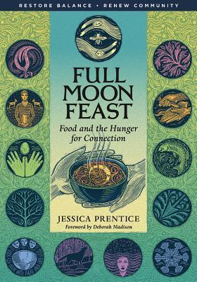 Full Moon Feast by Jessica Prentice