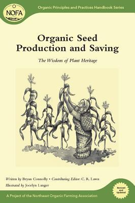 Organic Seed Production and Saving by Brian Connolly