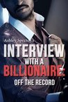 Off The Record (Interview with a Billionaire #1)