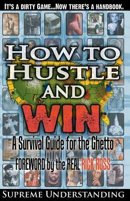 How to Hustle and Win by Supreme Understanding