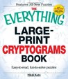 The Everything Large-Print Cryptograms Book: Easy-To-Read, Fun-To-Solve Puzzles