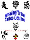 Ultimate Tribal Tattoo Designs: Abstract Ideas, Dragon Girls, Art Patterns, Shop Studio, Men and Women, Pictures with Meaning (Great Visual Arts Content)
