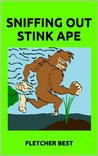 Sniffing Out Stink Ape
