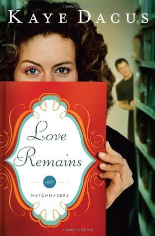 Love Remains by Kaye Dacus