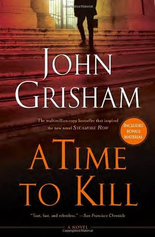 A Time to Kill  - John Grisham