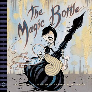 The Magic Bottle by Camille Rose Garcia