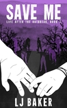 Save Me (Life After the Outbreak, #1)