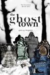 The Town Series BOOK TWO: The Ghost Town