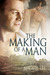 The Making of a Man by Maggie Lee
