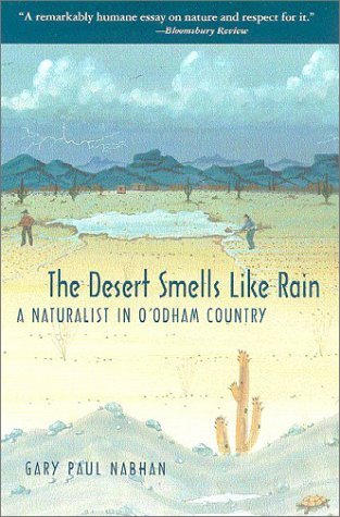 The Desert Smells Like Rain by Gary Paul Nabhan