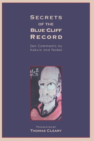 Secrets of the Blue Cliff Record: Zen Comments by Hakuin and Tenkei