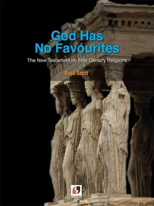 God Has No Favourites - The New Testament on First Century Religions
