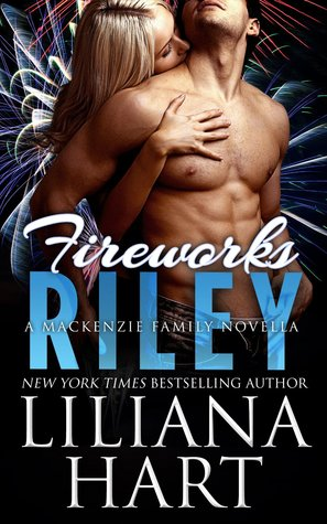 Fireworks: Riley (The MacKenzie Family, #3.5)
