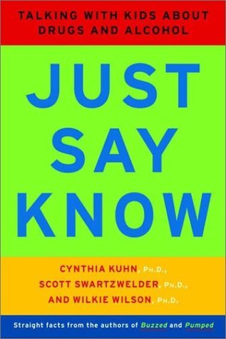 Just Say Know by Cynthia M. Kuhn