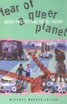 Fear of a Queer Planet: Queer Politics and Social Theory