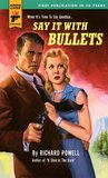 Say It With Bullets (Hard Case Crime #18)