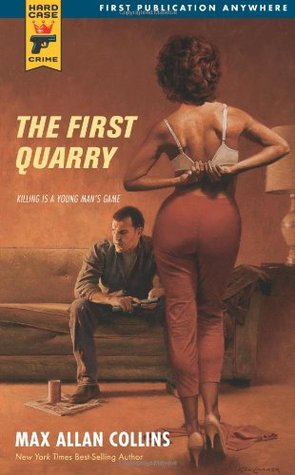 The First Quarry by Max Allan Collins