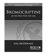 Bromocriptine: An Old Drug with New Uses