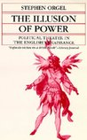 The Illusion of Power: Political Theater in the English Renaissance