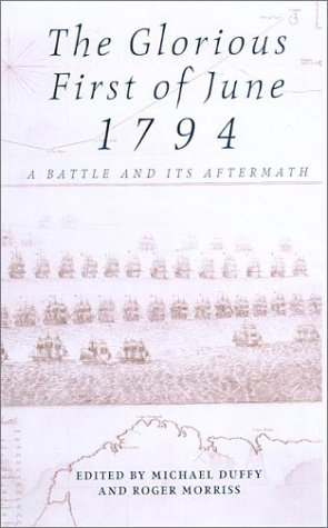 Glorious First Of June 1794: A Naval Battle and its Aftermath