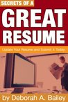 Secrets of a Great Resume: Update Your Resume and Submit it Today