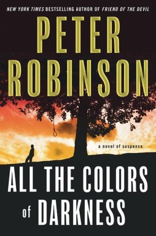 All The Colors Of Darkness by Peter Robinson