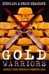 Gold Warriors: America's Secret Recovery of Yamashita's Gold