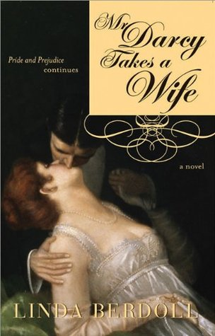 Mr. Darcy Takes a Wife by Linda Berdoll