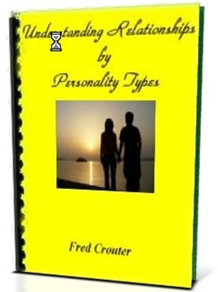 Understanding Relationships by Personality Types [Article 18 pages]
