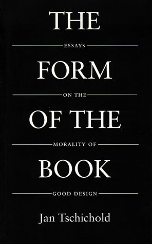 Form of the Book: Essays on the Morality of Good Design