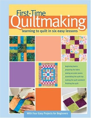 First-Time Quiltmaking by Becky Johnston