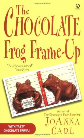 The Chocolate Frog Frame-Up by JoAnna Carl