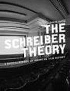 The Schreiber Theory: A Radical Rewrite of American Film History (Melville Manifestos)
