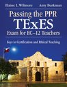 Passing the PPR TExES Exam for EC-12 Teachers: Keys to Certification and Ethical Teaching