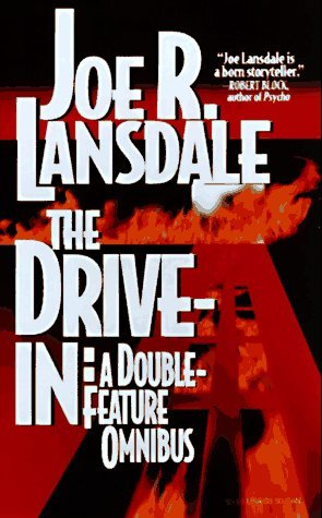 The Drive-In by Joe R. Lansdale