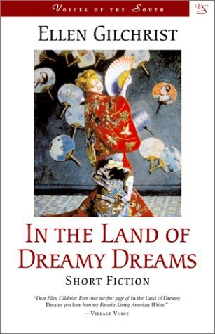 In the Land of Dreamy Dreams by Ellen Gilchrist