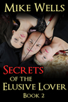 Secrets of the Elusive Lover, Book 2