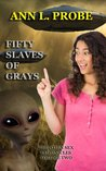 Fifty Slaves of Grays (The Alien Sex Chronicles)