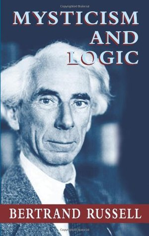 Mysticism and Logic by Bertrand Russell