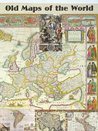 ULTIMATE Collection Old Maps of the World: Ancient Earth Atlas, Secret Map, Antique and Rare, Adventure Directions (Great Visual Arts Content)