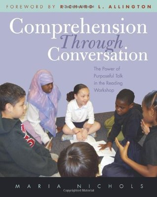 Comprehension Through Conversation by Maria Nichols