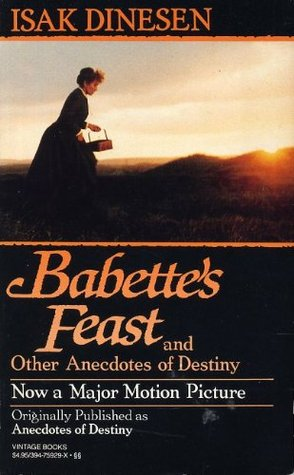 Babette's Feast & Other Anecdotes of Destiny by Isak Dinesen