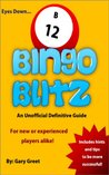 Bingo Blitz: An Unofficial Definitive Guide With Tips 2013 by Gary Greet