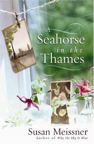 A Seahorse in the Thames by Susan Meissner