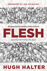 Flesh: Bringing the Incarnation Down to Earth
