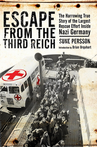 Escape from the Third Reich: The Harrowing True Story of the Largest Rescue Effort Inside Nazi Germany