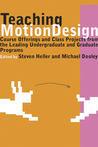 Teaching Motion Design: Course Offerings and Class Projects from the Leading Graduate and Undergraduate Programs